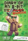 Diary of an 8 Bit Warrior 01 An Unofficial Minecraft Adventure