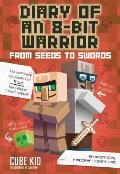 Diary of an 8 Bit Warrior 02 From Seeds to Swords An Unofficial Minecraft Adventure