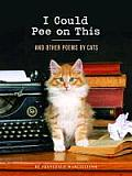 I Could Pee on This & Other Poems by Cats