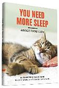 You Need More Sleep & Other Advice from Cats