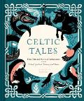 Celtic Tales Fairy Tales & Stories of Enchantment from Ireland Scotland Brittany & Wales