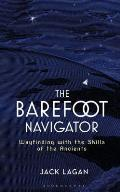 Barefoot Navigator Wayfinding with the Skills of the Ancients