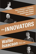 Innovators How a Group of Inventors Hackers Geniuses & Geeks Created the Digital Revolution