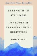Strength in Stillness The Power of Transcendental Meditation