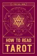 How to Read Tarot A Practical Guide