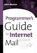 Programmer's Guide to Internet Mail: Smtp, Pop, Imap, and LDAP