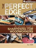 Perfect Edge The Ultimate Guide to Sharpening for Woodworkers