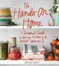 The Hands-On Home: A Seasonal Guide to Cooking, Preserving, and Natural Homekeeping
