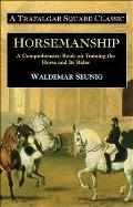 Horsemanship A Comprehensive Book on Training the Horse & Its Rider