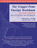 Trigger Point Therapy Workbook 2nd Edition Your Self Treatment Guide for Pain Relief