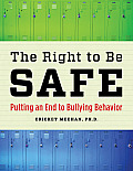The Right to Be Safe: Putting an End to Bullying Behavior