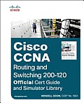 Cisco CCNA Routing and Switching 200-120: Official Cert Guide and Simulator Library