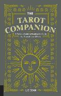 Tarot Companion A Portable Guide to Reading the Cards for Yourself & Others