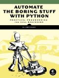 Automate the Boring Stuff with Python Practical Programming for Total Beginners