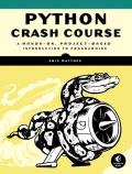 Python Crash Course 1st Edition A Hands On Project Based Introduction to Programming