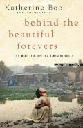 Behind the Beautiful Forevers Life Death & Hope in a Mumbai Undercity