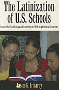 Latinization Of U S Schools Successful Teaching & Learning In Shifting Cultural Contexts