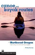 Canoe & Kayak Routes of Northwest Oregon Including Southwest Washington
