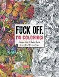 Fuck Off Im Coloring A Bold & Brash Coloring Book from the Dare You Stamp Co