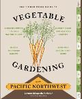 The Timber Press Guide to Vegetable Gardening in the Pacific Northwest
