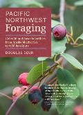 Pacific Northwest Foraging 120 Wild & Flavorful Edibles from Alaska Blueberries to Wild Filberts