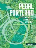 Pedal Portland 25 Easy Rides for Exploring the City by Bike