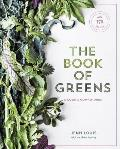 The Book of Greens: A Cook's Compendium of 40 Varieties, from Arugula to Watercress, with More Than 175 Recipes