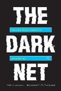 Dark Net Inside the Digital Underworld