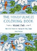 Mindfulness Coloring Book, Volume 2: Anti Stress Art Therapy for Busy People