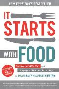 It Starts with Food Discover the Whole30 & Change Your Life in Unexpected Ways