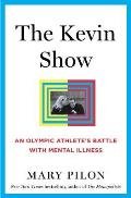 The Kevin Show: An Olympic Athletes Battle with Mental Illness