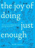 The Joy of Doing Just Enough: The Secret Art of Being Lazy and Getting Away with It