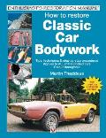 How to Restore Classic Car Bodywork New Updated & Revised Edition