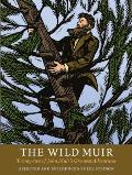 Wild Muir Twenty Two of John Muirs Greatest Adventures