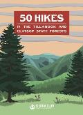 50 Hikes in the Tillamook & Clatsop State Forests