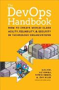 Devops Handbook How to Create World Class Agility Reliability & Security in Technology Organizations