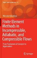 Finite Element Methods in Incompressible, Adiabatic, and Compressible Flows: From Fundamental Concepts to Applications